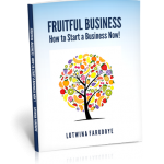 Fruitful Business: How to Start a Business Now