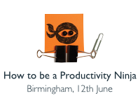 How to be a Productivity Ninja, Birmingham 12th June