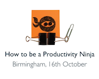 How to be a Productivity Ninja, 16th October